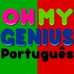 Oh My Genius Portugues